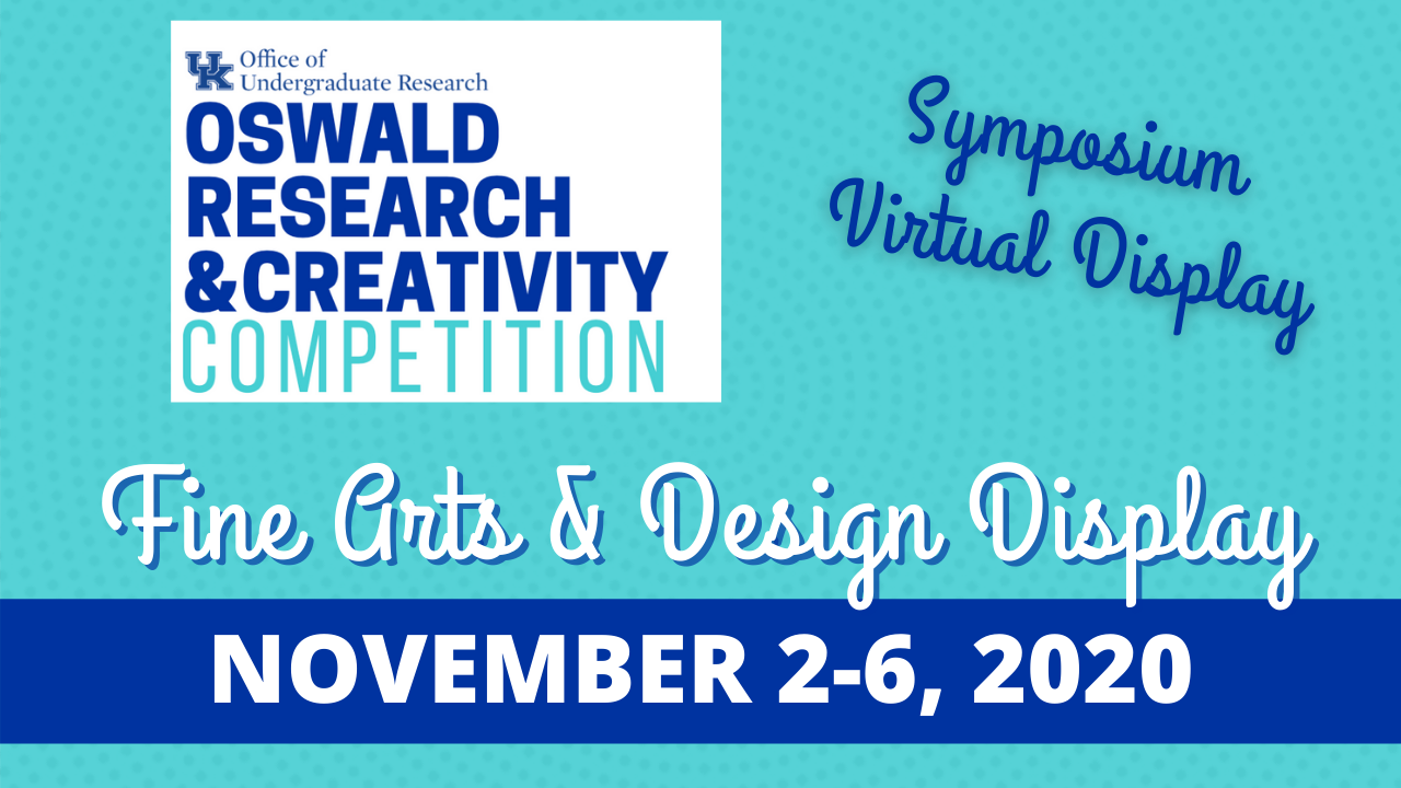 Oswald Research & Creativity Competition: Fine Arts & Design Display